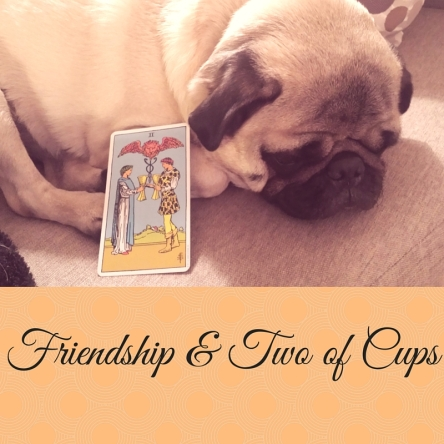 Friendship & Two of Cups