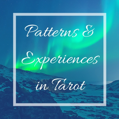 Patterns  & Experiences in Tarot