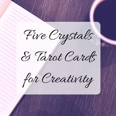 Five Crystals & Tarot Cards for Creativity