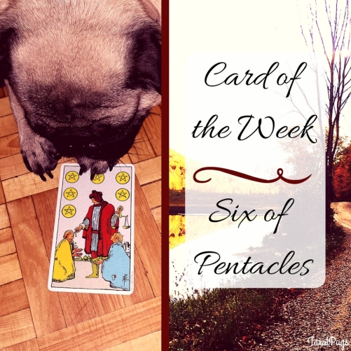 Card of the Week August 21-27 2016 Six of Pentacles