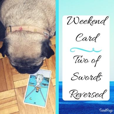Weekend Card Two of Swords Reversed