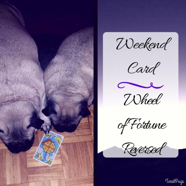 Weekend Card Wheel of Fortune Reversed