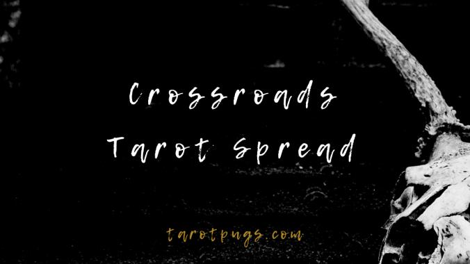 Crossroads Tarot Spread TarotPugs Blog
