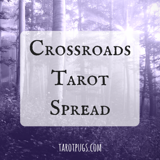 crossroads-tarot-spread-tarotpugs
