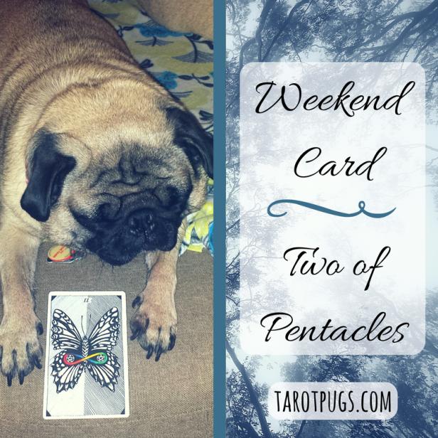 weekend-card-two-of-pentacles-tarotpugs