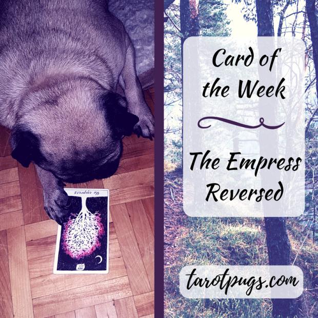 Card Week TarotPugs Tarot Wild Unknown Tarot Empress Reversed