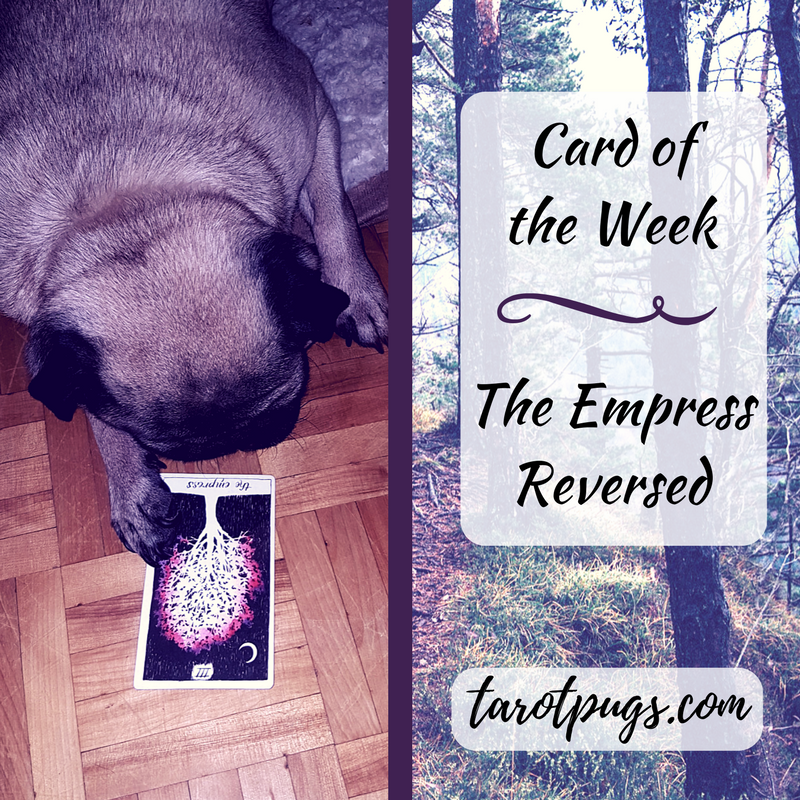 Card Week TarotPugs Tarot Wild Unknown Tarot Empress Reversed
