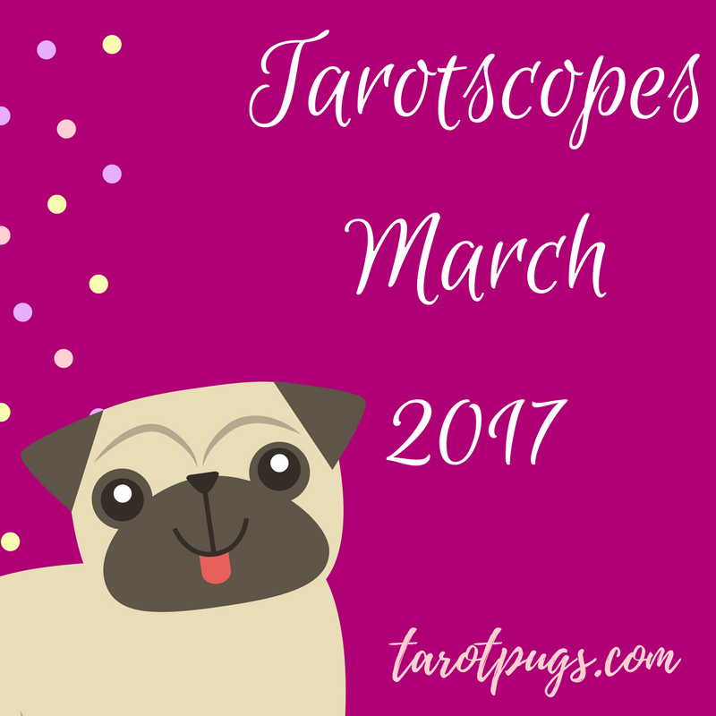 tarotscopes-march-2017-tarotpugs