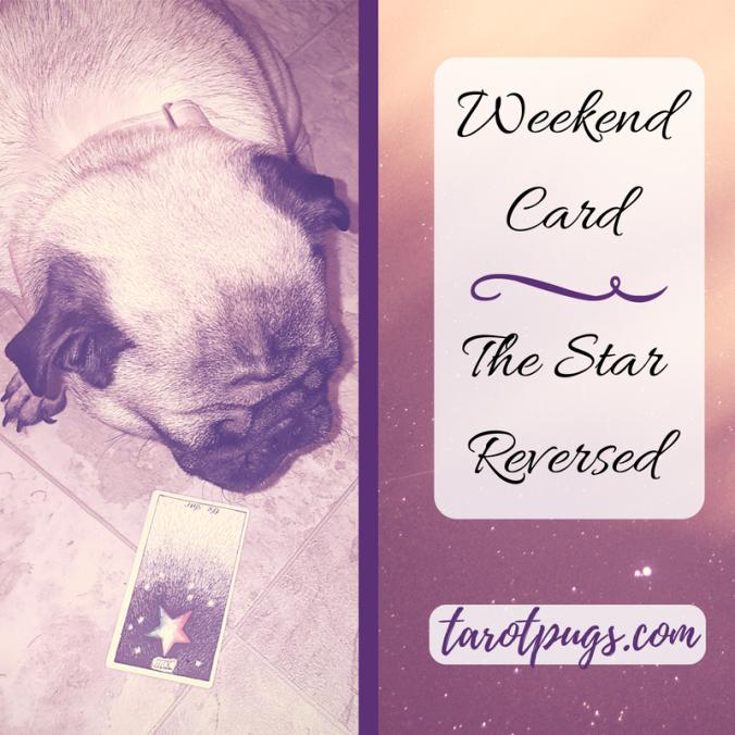 weekend-card-the-star-reversed-tarotpugs-2017