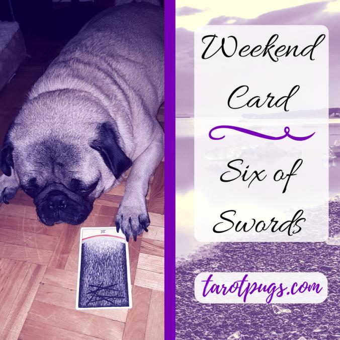 Tarot TarotPugs Six Swords Wild Uknown Weekend
