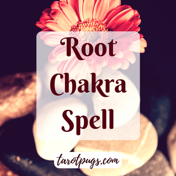 Root Chakra Spell Witchcraft Magick Magic Witch TarotPugs Tarot Pugs