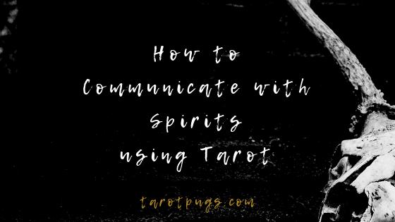 Learn how to communicate with spirits using tarot. #tarot #spirits #mediumship #psychic