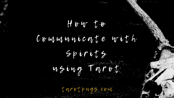 Learn how to communicate with spirits using tarot. #tarot #spirits #mediumship #psychic