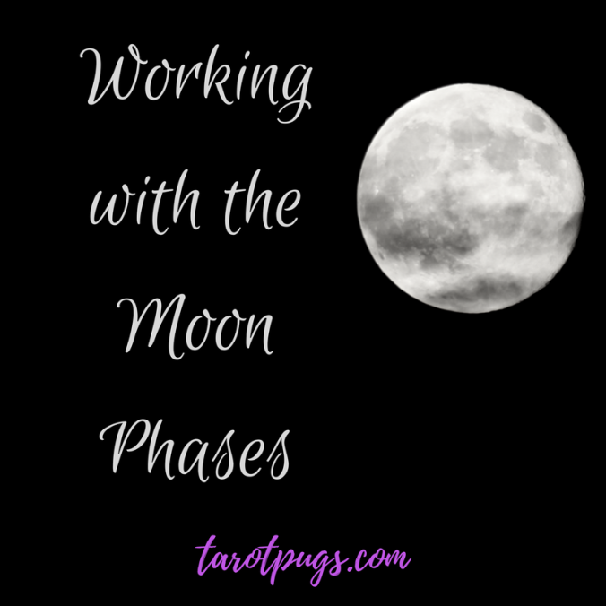 working with the moon phases tarotpugs tarot pugs witch witchcraft wicca