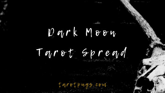 Wisdom from the Dark Moon in this Dark Moon Tarot Spread.