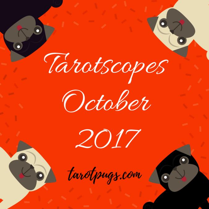 Tarotscopes TarotPugs Tarot Pugs October 2017