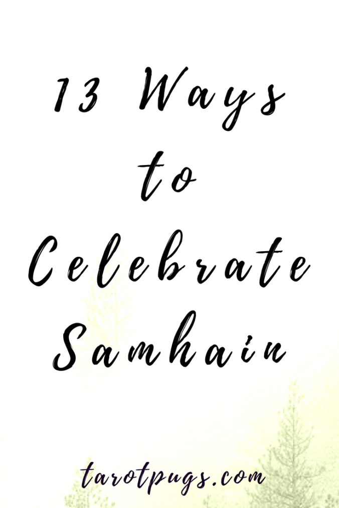 Getting ready for Samhain? Here are 13 ways to celebrate Samhain. #witchcraft #witch #samhain #halloween