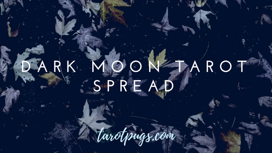 Dark Moon Tarot Spread uses the energy of the Dark Moon phase (3 days before the New Moon) to bring healing and to help release and transform.