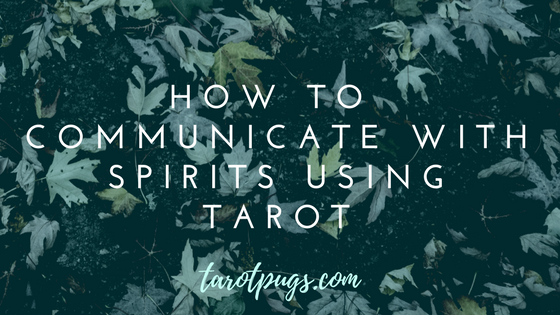Learn how to communicate with spirits using tarot. Even if you don't consider yourself psychic, you can still use mediumship with tarot.