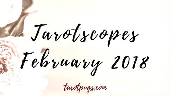 Tarotscopes February 2018 - Tarot forecast for February 2018 for astrology sun,, moon and rising signs.
