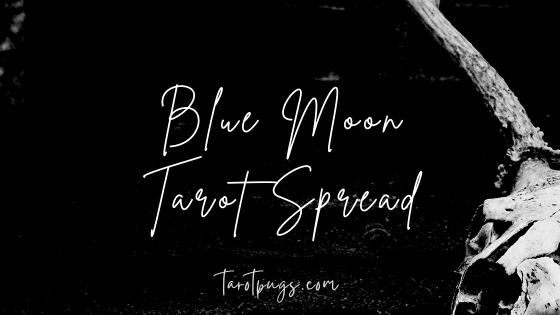 Work with the energy of the blue moon with this Blue Moon Tarot Spread.