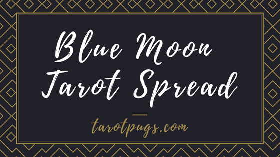 Get clear about your long term goals with the Blue Moon Tarot Spread.