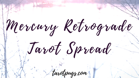 A Mercury Retrograde Tarot Spread to get clarity, review, revisit and slow down.