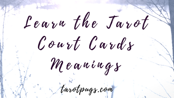 Learn the meaning of the tarot court cards.