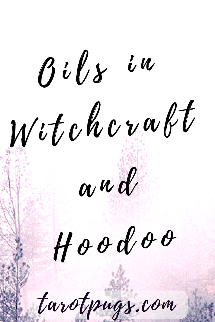 Oils in Witchcraft and Hoodoo | TarotPugs