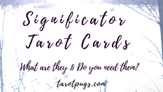 What are significator tarot cards? Do you need to use significator cards in your tarot readings? Find out more and how to use this technique in your tarot readings.