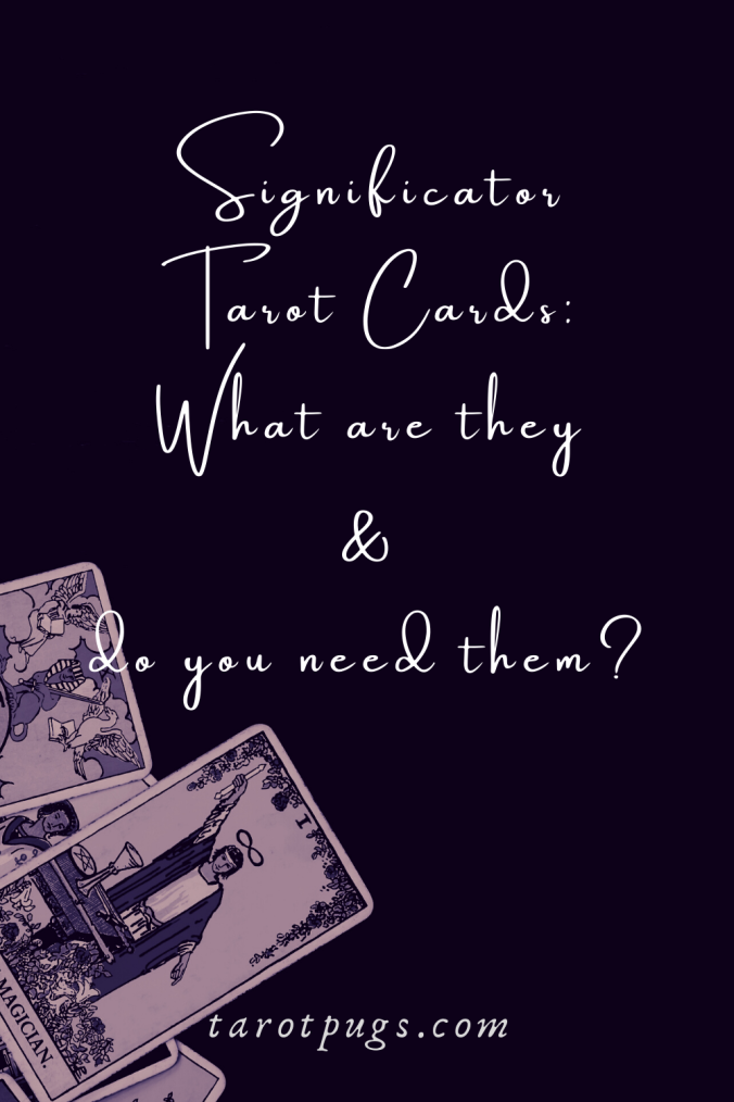 Significator Tarot Cards What are they & do you need them Pinterest TarotPugs