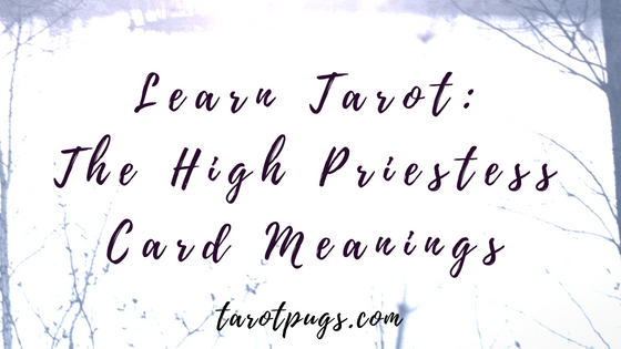 Learn Tarot: The High Priestess card meanings interpretation, astrology, numerology meanings and upright and reversed meanings.