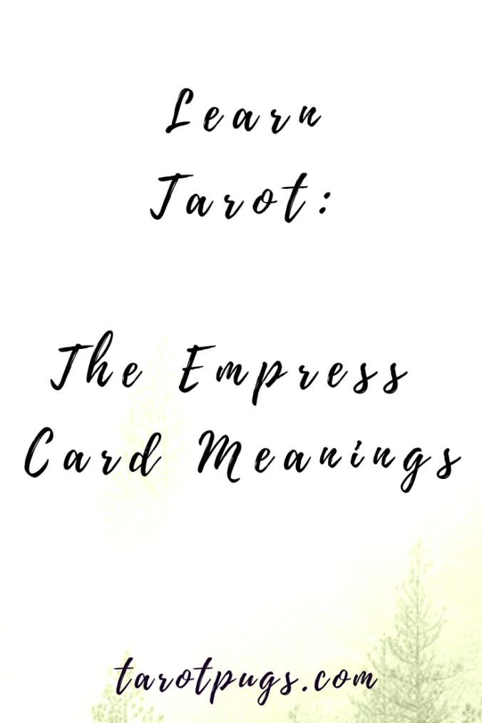 Learn Tarot: The Empress Card Meanings | TarotPugs