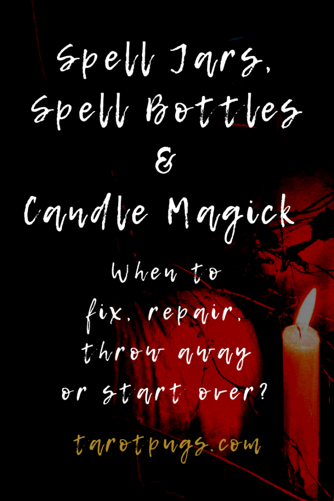 Spell Jars, Spell Bottles & Candle Magick: When to fix, repair, throw away or start over in your witchcraft magick and spells.