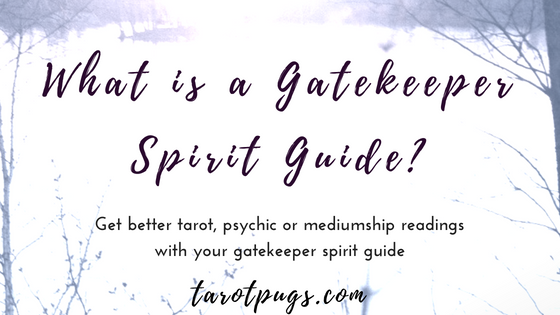 What is a Gatekeeper Spirit Guide? Learn how this spirit guide can improve your tarot, psychic or mediumship readings.