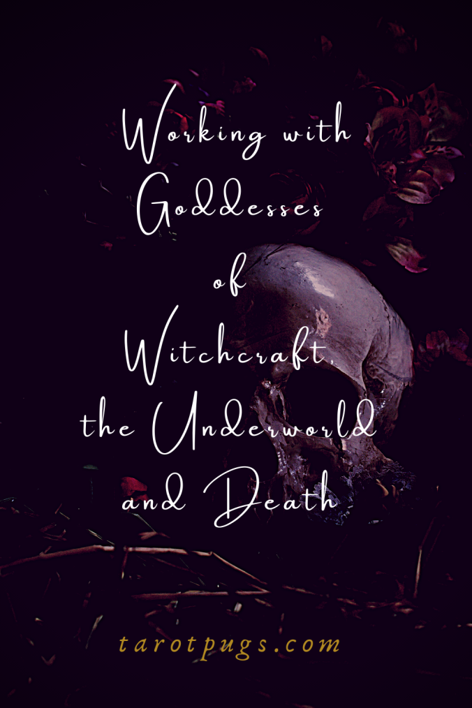 Working with Goddesses of Witchcraft, the Underworld and Death Pinterest TarotPugs 2020
