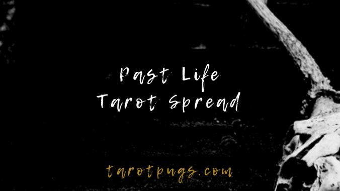 Learn about and discover your past lives with this Past Life Tarot Spread.