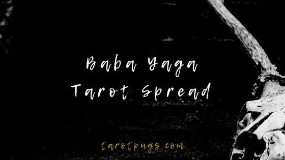 Advice and wisdom from the Slavic crone witch, Baba Yaga in this Baba Yaga Tarot Spread.