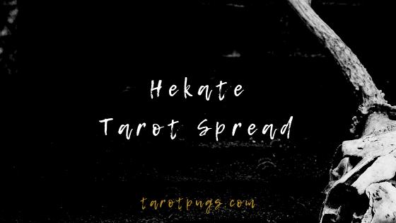 Hekate Tarot Spread TarotPugs Blog 2019
