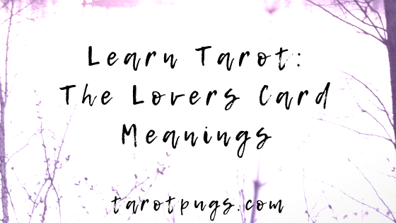 Learn the upright, reversed, astrological and numerological meanings of The Lovers card in Tarot.