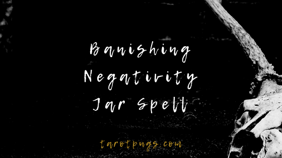Find out how to banish negativity with this jar spell. #witchcraft #spells #magick