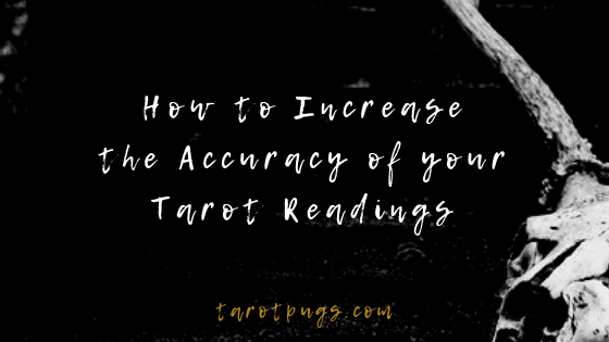 Find out how to increase the accuracy of your tarot readings.