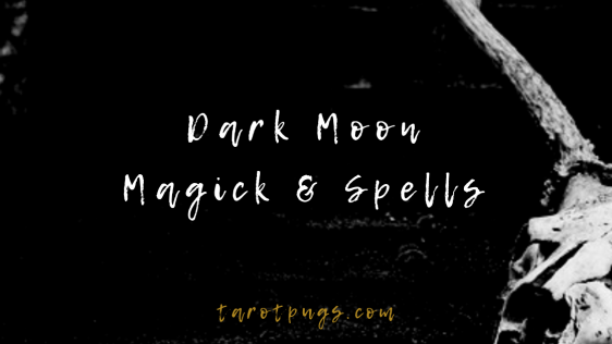Learn about dark moon magick and spells in your witchcraft practice.
