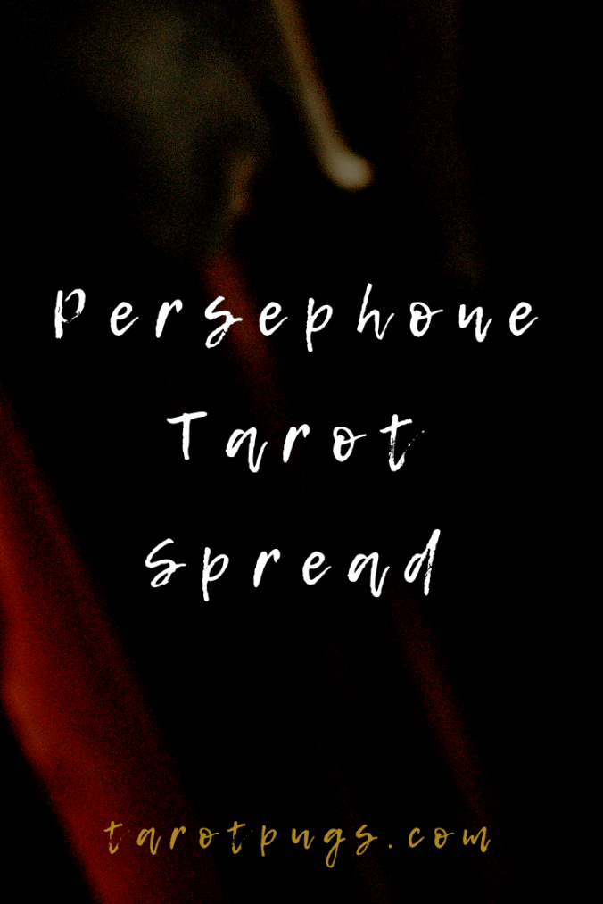 A tarot spread to work with Persephone, the Greek goddess of the Underworld and springtime.