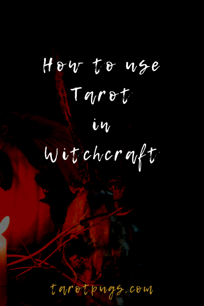 How to use tarot in witchcraft and meanings of tarot cards for magick and spells.