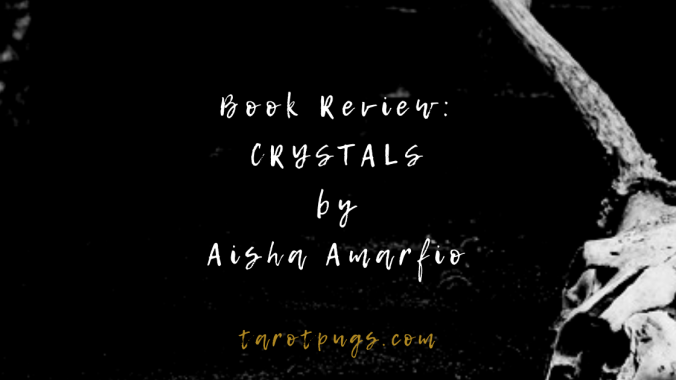 Book Review: CRYSTALS by Aisha Amarfio - Crystal healing and working with crystals.