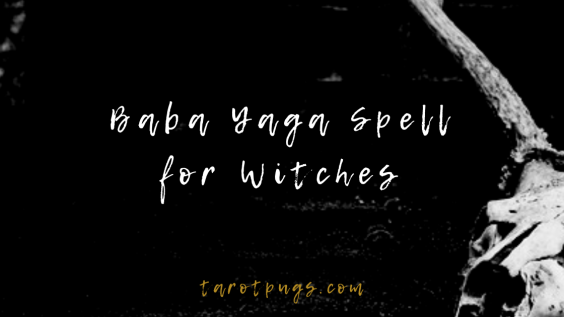 A Baba Yaga spell to connect to the Slavic crone witch, to improve your health and witchcraft.