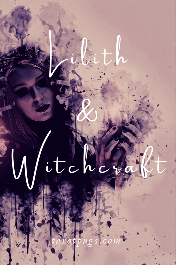Lilith & Witchcraft Magick Spells TarotPugs Pinterest