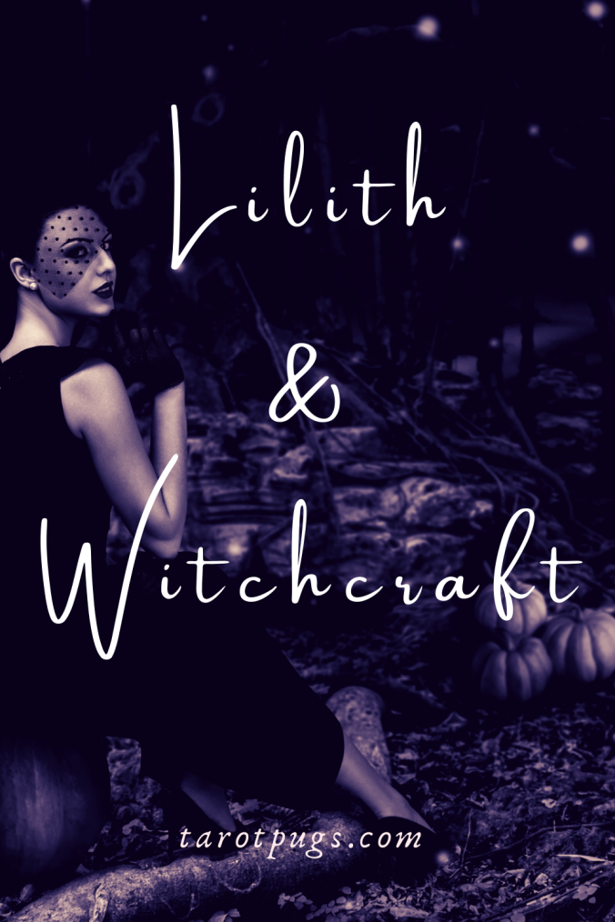 Lilith & Witchcraft Witch Magick Spells TarotPugs Pinterest