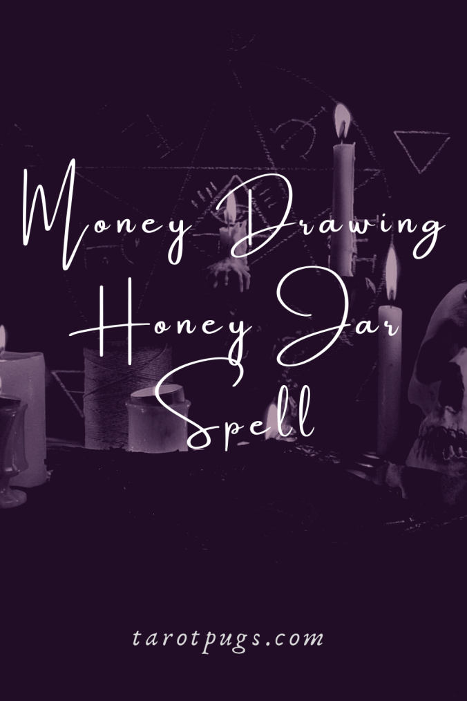 Money Drawing Honey Jar Spell Witchcraft TarotPugs Pinterest